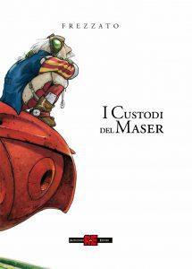 I Custodi Del Maser *L'integrale*
